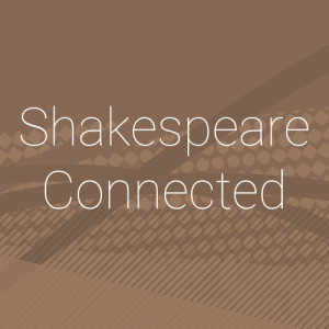 Shakespeare Connected - Title Graphic